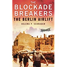 The Blockade Breakers: The Berlin Airlift by Helena P Schrader (2010-04-13)