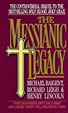 [( The Messianic Legacy )] [by: Michael Baigent] [May-1989] - Michael Baigent