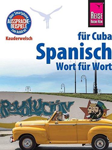 Preisvergleich Produktbild Spanisch für Cuba - Wort für Wort:  Reise Know-How Sprachführer, Kauderwelsch-Band 123