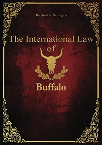 The International Law of Buffalo: The official rulebook of the German Law of Buffalo
