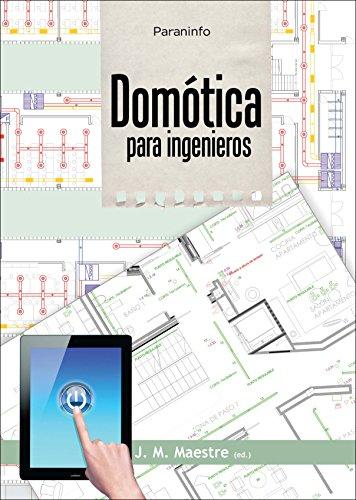 Domótica para ingenieros (Ingenieria (paraninfo)) por JOSE Mª MAESTRE TORREBLANCA