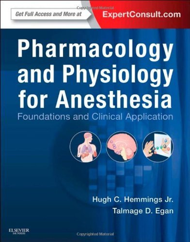 Pharmacology and Physiology for Anesthesia: Foundations and Clinical Application, 1e by Hugh C. Hemmings BS MD PhD (2013-01-28)