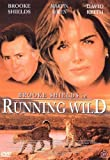 Running Wild ( Born Wild ) by Brooke Shields
