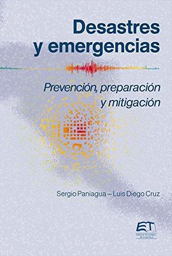 Desastres y emergencias. Prevención, mitigación y  preparación por Sergio Paniagua