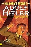 Adolf Hitler (History's Worst) (English Edition)