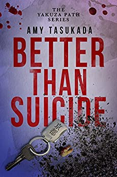 Better Than Suicide by Amy Tasukada | amazon.com