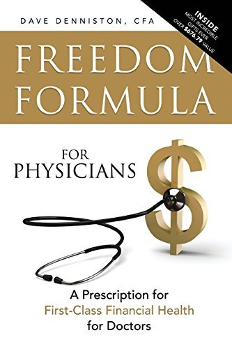 freedom-formula-for-physicians-a-prescription-for-first-class-financial-health-for-doctors-by-dave-d