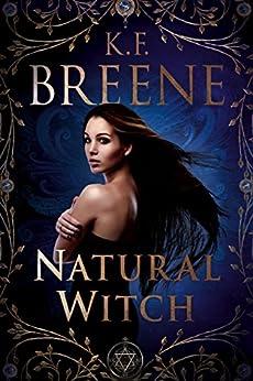 Natural Witch (DDVN World: Magical Mayhem Trilogy Book 1) by [Breene, K.F.]