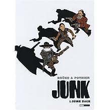 Junk, Tome 1 : Come Back