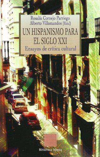 Un hispanismo para el siglo XXI por Alberto Villamandos Ferreira