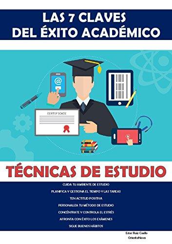 Las 7 claves del éxito académico: Técnicas de estudio. Guía básica. por Ester Ruiz Coello