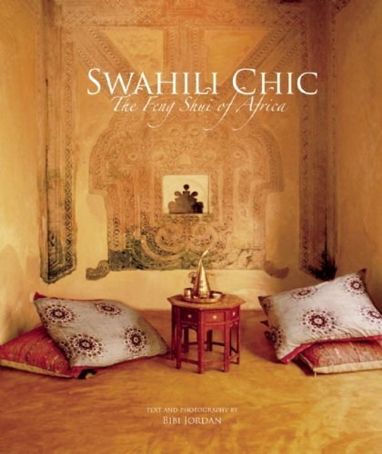 Swahili Chic: The Feng Shui of Africa (2007-05-08) par unknown