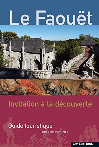 Le Faouet : Invitation a la Découverte