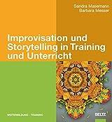 Improvisation und Storytelling in Training und Unterricht (Beltz Weiterbildung)