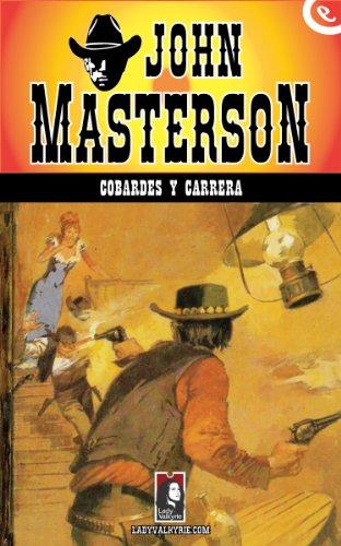 Cobardes y carrera (Colección Oeste) por John Masterson
