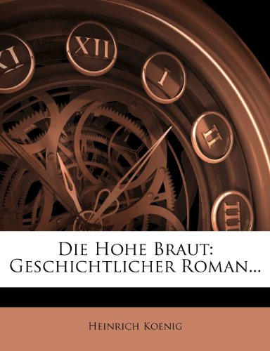 Ausgewählte Romane: Die hohe Braut.