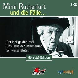 Der Heilige der Insel, Das Haus der Dämmerung, Schwarze Blüten: Mimi Rutherfurt und die Fälle... 22-24