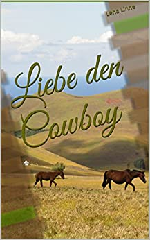Liebe den Cowboy