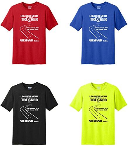 Fun Shirt Sprüche Fernfahrer Leg Dich nicht mit einem Trucker an Wir kennen Orte an denen Dich niemand findet Neongelb
