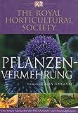 Pflanzenvermehrung: Die besten Methoden für 1500 Zimmer- und Freilandpflanzen