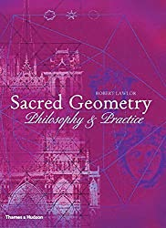 Sacred Geometry: Philosophy & Practice (Art and Imagination) by Robert Lawlor (1982-06-17)