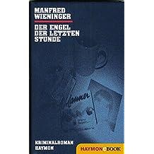 Der Engel der letzten Stunde: Kriminalroman (Marek-Miert-Krimi 3)