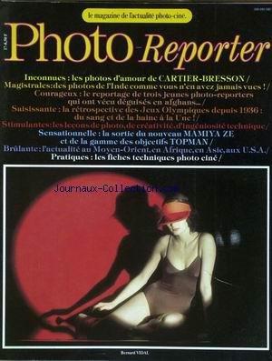 PHOTO REPORTER [No 17] du 01/03/1980 - CARTIER-BRESSON PHOTOS D'INDE - TROIS JEUNES PHOTO-REPORTERS ONT VECU DEGUISES EN AFGHANS - LES JEUX OLYMPIQUES DEPUIS 36 - LE NOUVEAU MAMIYAZE - TOPMAN - MOYEN-ORIENT - AFRIQUE - ASIE - U.S.A. - TECHNIQUES - BERNARD VIDAL.