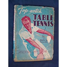 Top-Notch Table Tennis by Emily M.Fuller