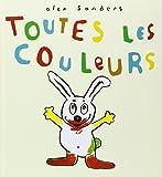 Toutes les couleurs | Sanders, Alex (1964-....). Auteur