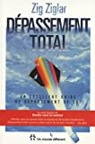 Telecharger Livres DEPASSEMENT TOTAL Un excellent guide du depassement de soi (PDF,EPUB,MOBI) gratuits en Francaise