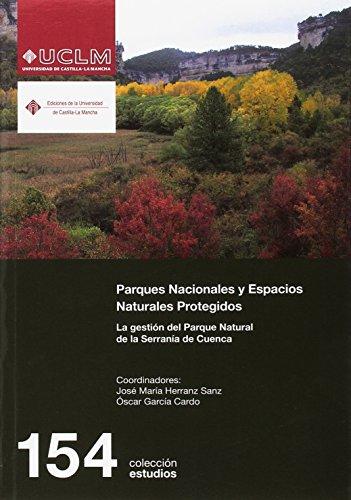 Parques Nacionales y Espacios Naturales Protegidos. La gestión del Parque (ESTUDIOS)