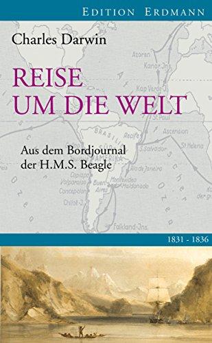 Reise um die Welt: Aus dem Bordbuch der H.M.S. Beagle 1831-1836 (Edition Erdmann)