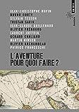 L'aventure - Pour quoi faire ?