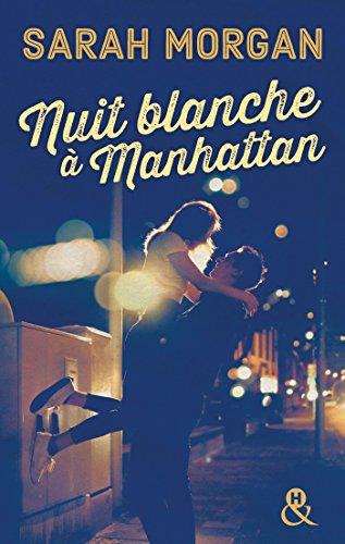 Nuit blanche à Manhattan : Une magnifique lettre d'amour à New York (Coup de foudre à Manhattan t. 1) (French Edition)