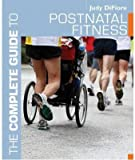 [The Complete Guide to Postnatal Fitness] (By: Judy DiFiore) [published: July, 2010]
