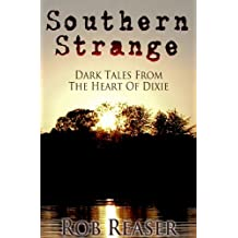 Southern Strange - Dark Tales From The Heart Of Dixie (English Edition)