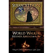 Hounds Abroad, Book Two: World Walker (An Urban Fantasy)