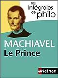 Intégrales de Philo - MACHIAVEL, Le Prince (INTEGRALES) - Format Kindle - 9782098140219 - 5,99 €