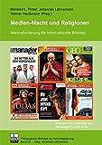 Medien-Macht und Religionen: Herausforderung für eine interkulturelle Bildung (Pädagogische Beiträge zur Kulturbegegnung, Band 29)