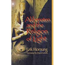 Akhenaten and the Religion of Light: Die Religion des Lichtes by Erik Hornung (2001-01-25)