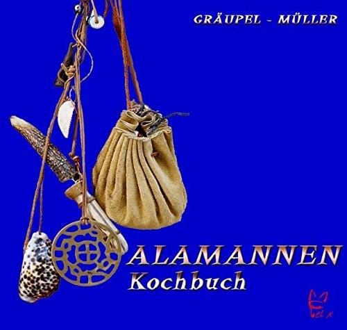 Das Alamannen-Kochbuch