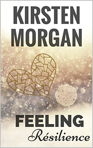 Feeling : Résilience par Kirsten Morgan