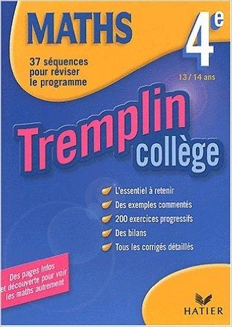 Tremplin Collège : Mathématiques, 4e - 13-14 ans de Agnès Vellay-Candiago,Pierre Jauffret ( 8 janvier 2003 )