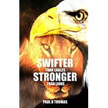 Swifter Than Eagles Stronger Than Lions