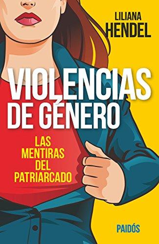 Violencias de género: Las mentiras del patriarcado eBook: Liliana ...