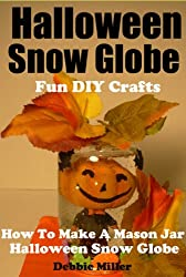 Halloween Snow Globe Fun DIY Crafts (How to Make A Mason Jar Halloween Snow Globe)