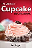 Best Cupcake Recipes - Cupcake Recipes: The Ultimate Cupcake Recipe Book: 50 Review