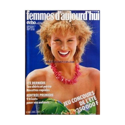FEMMES D'AUJOURD'HUI ECHO DE LA MODE [No 30] du 27/07/1982 - ETE DERNIERE / TEE-SHIRTS ET PAREO - RECETTES RAPIDES -RENTREE PREMIERE / 9 TRICOTS POUR VOS ENFANTS