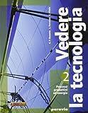Vedere la tecnologia. Processi produttivi ed energia. Per la Scuola media. Con espansione online