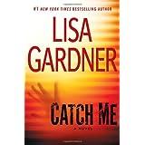 Catch Me by Lisa Gardner (2012-02-07)